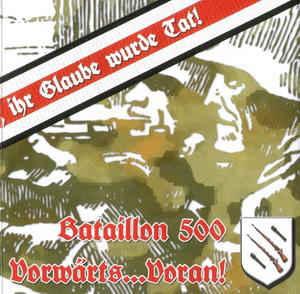 Bataillon 500 – Vorwärts…Voran!
