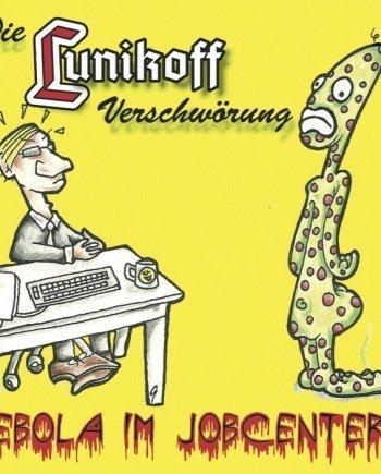 Die Lunikoff Verschwörung – Ebola im Jobcenter