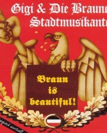 Gigi und die Braunen Stadtmusikanten – Braun is beautiful!