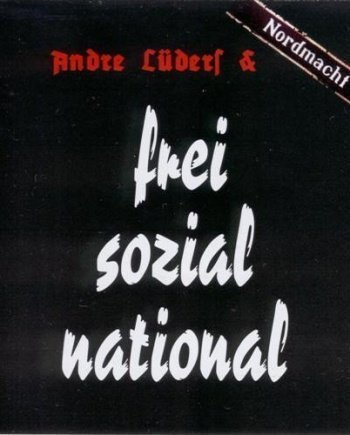 André Lüders – Frei, sozial & national