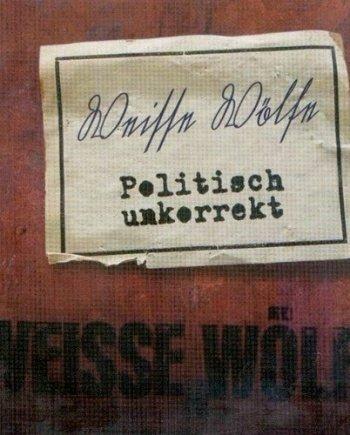 Weisse Wölfe – Politisch unkorrekt – Double CD