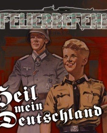 Feuerbefehl – Heil mein Deutschland