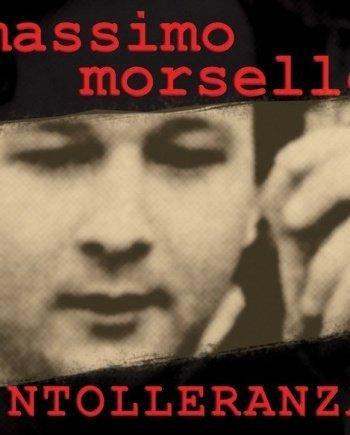 Massimo Morsello – Intolleranza