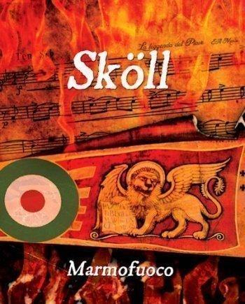 Skoll – Marmofuoco
