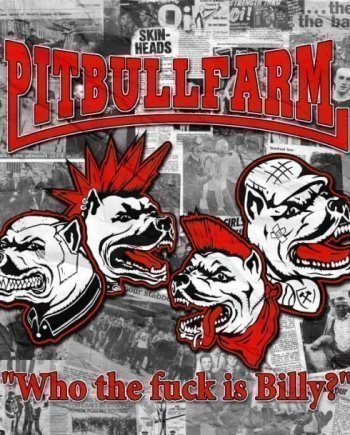 Pitbullfarm – Who the fuck is Billy?