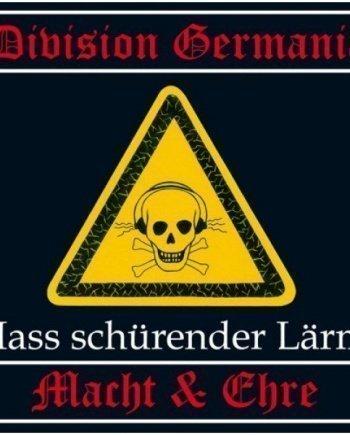 Division Germania & Macht und Ehre – Hass schürender Lärm