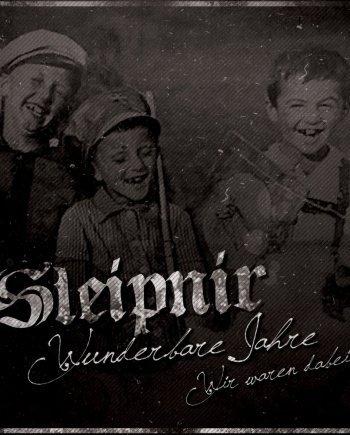 Sleipnir – Wunderbare Jahre, wir waren dabei