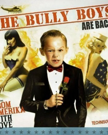 Bully Boys – From Amerika with love