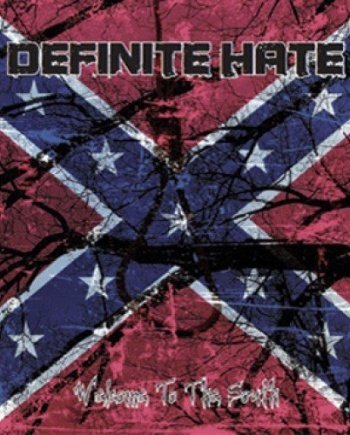 Definite Hate – Welcome to the South
