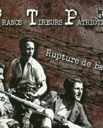 Francs -Tireurs Patriotes – Rupture de ban