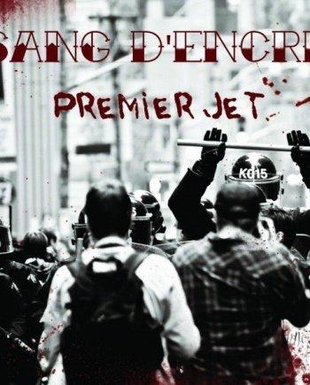 Sang D'Encre – Premier Jet