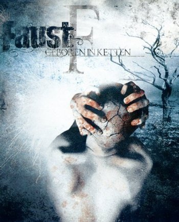 Faust – Geboren in Ketten