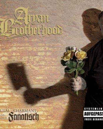 Aryan Brotherhood – Brutal, Charmant und schön Fanatisch
