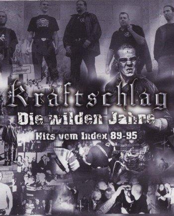 Kraftschlag – Die wilden Jahre (Hits vom Index 89-95)