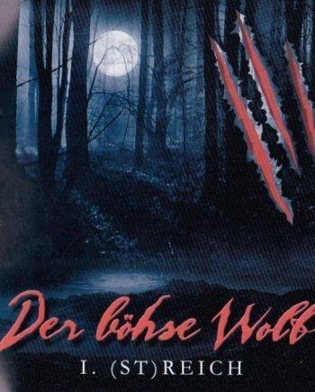 Der Böhse Wolf – 1. (St)Reich