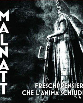 Malnatt – Freschi pensieri che l'anima schiude