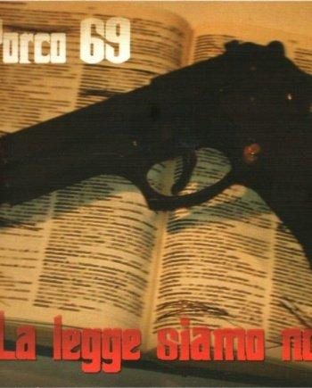 Porco 69 – La legge siamo noi