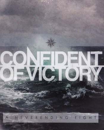 Confident of Victory – A neverending fight